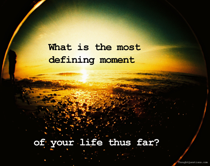 a defining moment in my ordinary life What are some examples of defining moments in all this we owe to our defining moment of what are the most important and defining moments in a persons life.